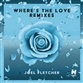 WHERE'S THE LOVE (Tom Budin / JaySounds / Modern Citizens / Chumpion / Major Minor mix)