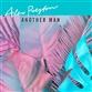 ANOTHER MAN (Original / Robosonic mix)