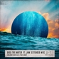 OVER THE WATER (Rory Marshall / James Curd / Stephen Nicolls mix)