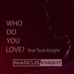 WHO DO YOU LOVE? (Mind Electric / Kondo / Groove Sinners / BoogieKnights mix)